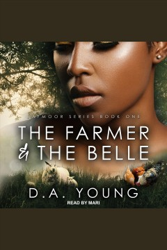 The farmer & the belle [electronic resource] / D.A. Young.