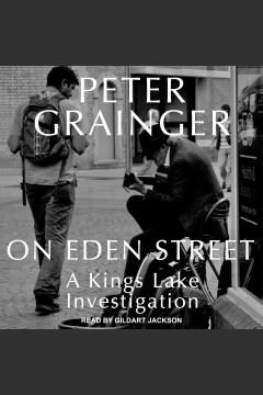 On eden street [electronic resource] / Peter Grainger.