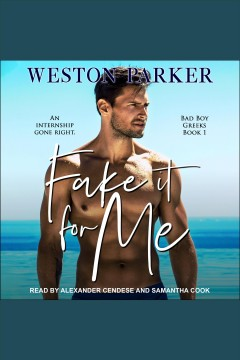 Fake it for me [electronic resource] / Weston Parker.