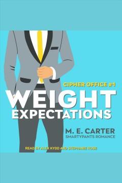 Weight expectations [electronic resource] / Smartypants Romance and M.E. Carter.