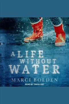 A life without water [electronic resource] / Marci Bolden.