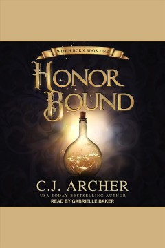 Honor bound [electronic resource] / C.J. Archer.
