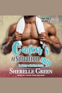 Caden's #situationship [electronic resource] / Sherelle Green.