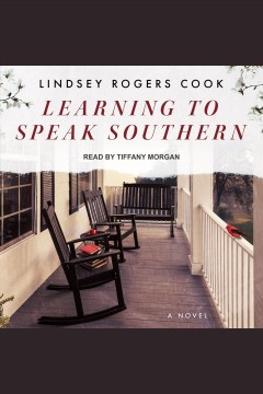 Learning to speak southern [electronic resource] / Lindsey Rogers Cook.