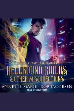 Hellbound guilds & other misdirections [electronic resource] / Annette Marie, Rob Jacobsen.