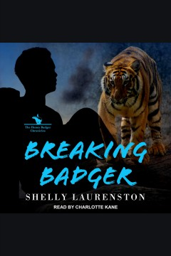 Breaking badger [electronic resource] / Shelly Laurenston.