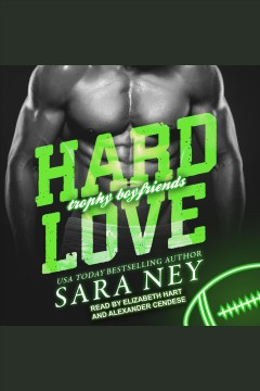 Hard Love : Trophy Boyfriends Series, Book 3 [electronic resource] / Sara Ney.