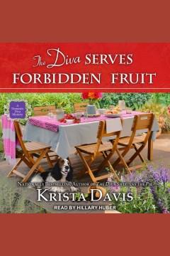 The diva serves forbidden fruit [electronic resource] / Krista Davis
