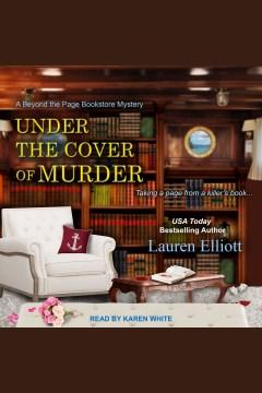 Under the cover of murder [electronic resource] / Lauren Elliott.