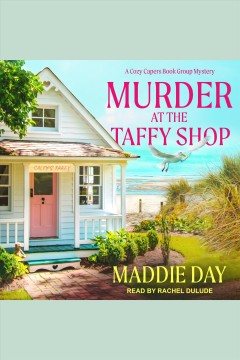 Murder at the Taffy Shop [electronic resource] / Maddie Day.