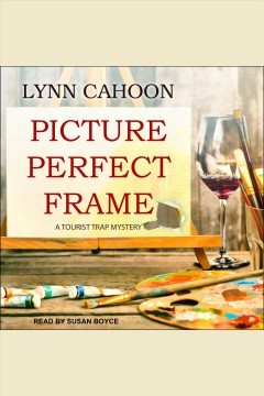 Picture Perfect Frame [electronic resource] / Lynn Cahoon.