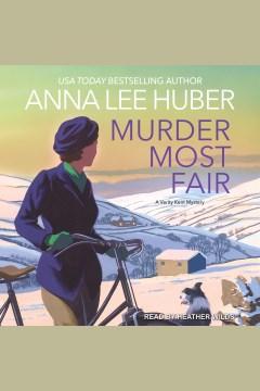 Murder most fair [electronic resource] / Anna Lee Huber.