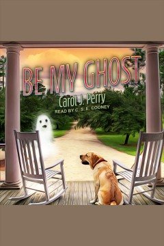 Be my ghost [electronic resource] / Carol J. Perry.