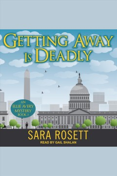 Getting Away is Deadly : Ellie Avery Mystery Series, Book 3 [electronic resource] / Sara Rosett.