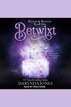 Betwixt [electronic resource] / Darynda Jones.