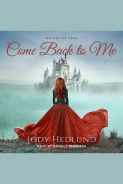 Come back to me [electronic resource] / Jody Hedlund.