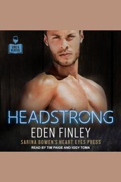 Headstrong [electronic resource] / Eden Finley.