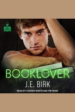 Booklover [electronic resource] / JE Birk.