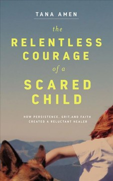 The Relentless Courage of a Scared Child (CD)