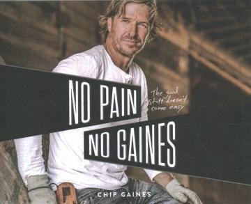 No pain, no Gaines / Chip Gaines.