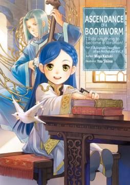 Ascendance of a Bookworm 1