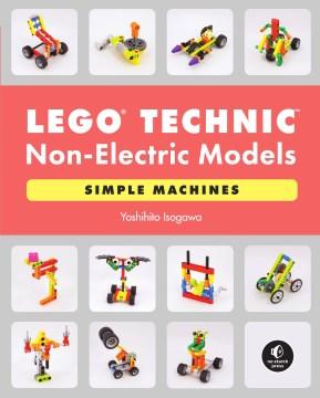 The Lego Technic Idea Book : Non-electric Models