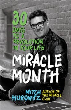 The Miracle Month : 30 Days to a Revolution in Your Life