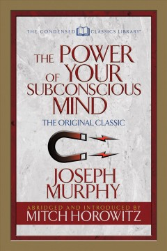 The power of your subconscious mind Dr. Joseph Murphy.