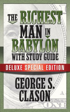 The richest man in babylon with study guide George S. Clason.