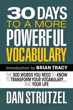 30 days to a more powerful vocabulary Dan Strutzel.