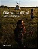 Young water protectors : a story about Standing Rock / written by Aslan Tudor ; co-written by Kelly Tudor