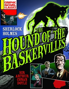 The hound of the Baskervilles / Sir Arthur Conan Doyle and [adapted by] Claire Bampton ; art: Anthony Williams.