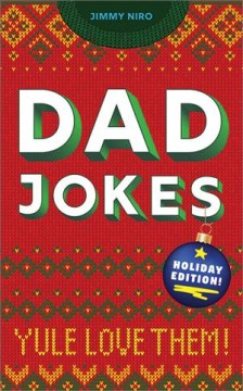 Dad jokes : yule love them! / Jimmy Niro.