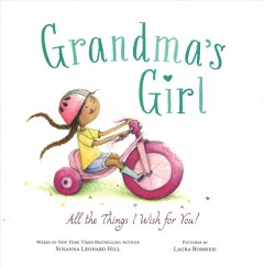 Grandma's girl : all the things I wish for you!
