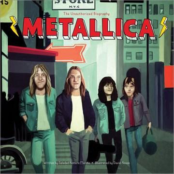 Metallica : The Unauthorized Biography