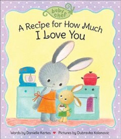 A Recipe for How Much I Love You : A Recipe for How Much I Love You