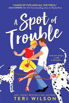 A spot of trouble Teri Wilson.