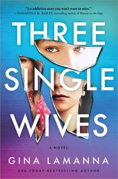 Three single wives : a novel
