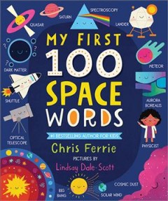 My first 100 space words / Chris Ferrie.
