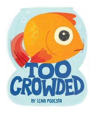 Too crowded / Lena Podesta.