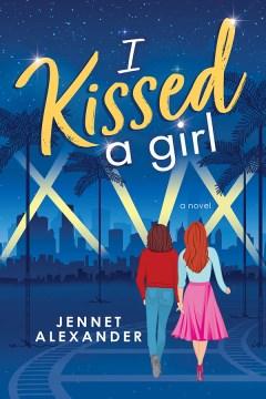 I kissed a girl Jennet Alexander.