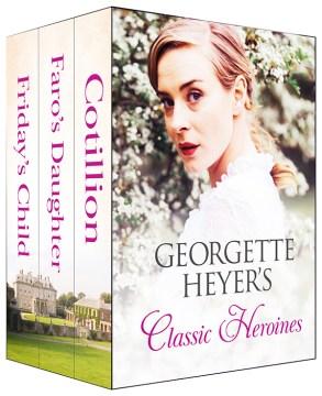 Georgette heyer's classic heroines Georgette Heyer.