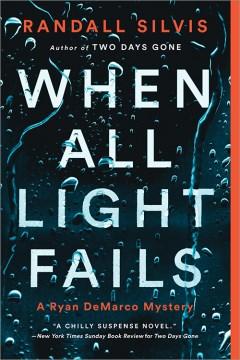 When all light fails / Randall Silvis.