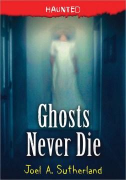 Ghosts never die
