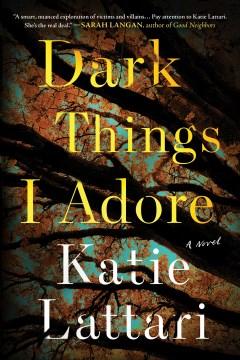 Dark things I adore Katie Lattari.