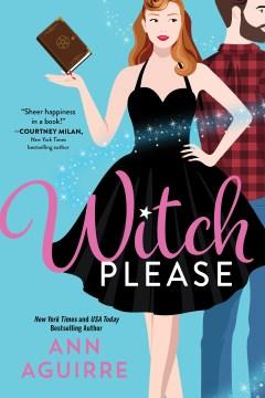 Witch please Ann Aguirre.