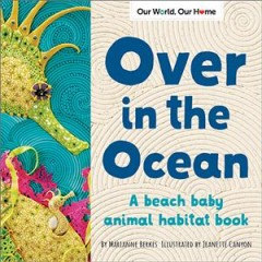 Over in the Ocean : A Coral Reef Baby Animal Counting Book