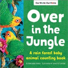 Over in the jungle / A Rainforest Baby Animal Counting Book