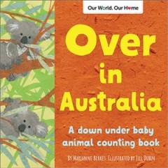 Over in Australia / A Down Under Baby Animal Counting Book