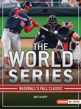 The World Series : Baseball's Fall Classic